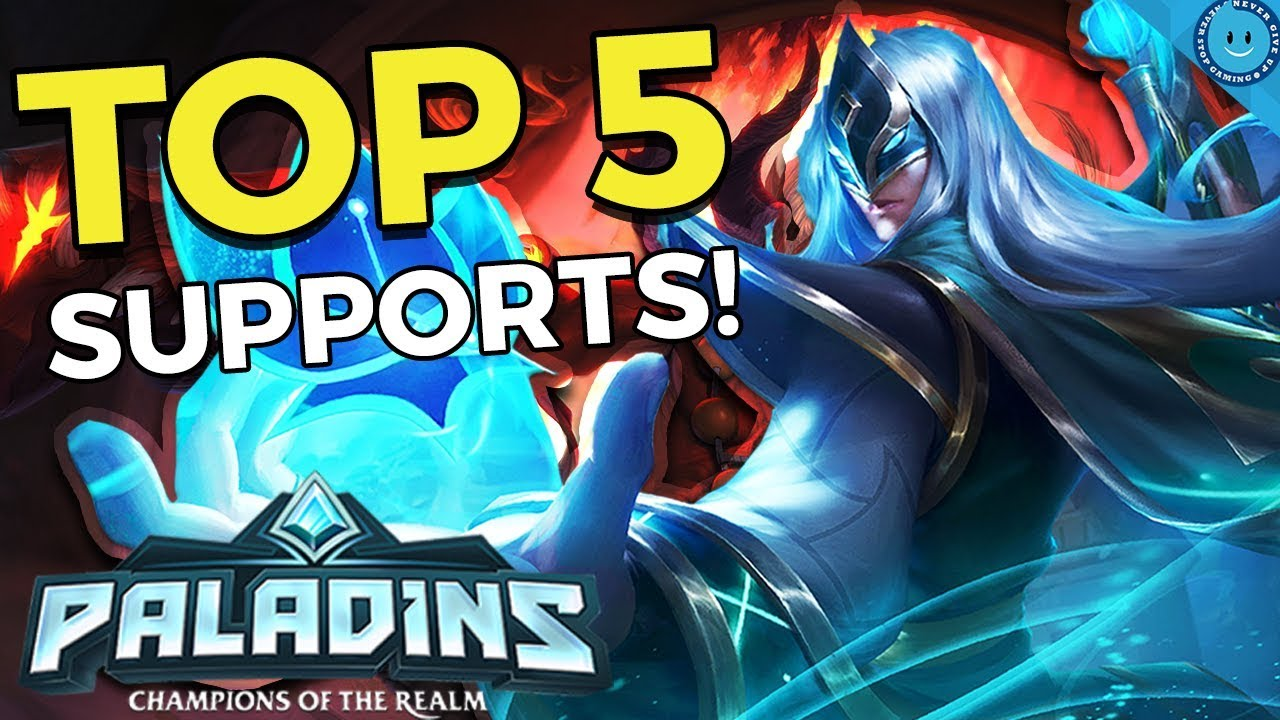 Paladins Best Champions 2019 Top 5 Best Support Champions In Paladins! (Competitive Tier List