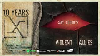"""10 Years - """"Say Goodbye"""" (Official Audio) (Violent Allies)"""