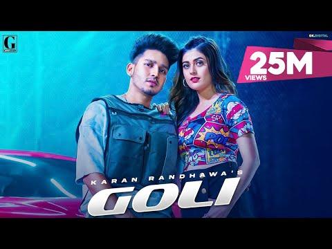 Goli : Karan Randhawa (Official Video) Satti Dhillon | Deep Jandu | Latest Punjabi Songs | Geet MP3