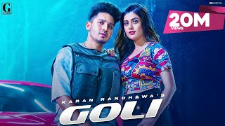 Goli : Karan Randhawa (Official Video) Satti Dhillon | Deep Jandu | Latest Punjabi Songs | Geet MP3