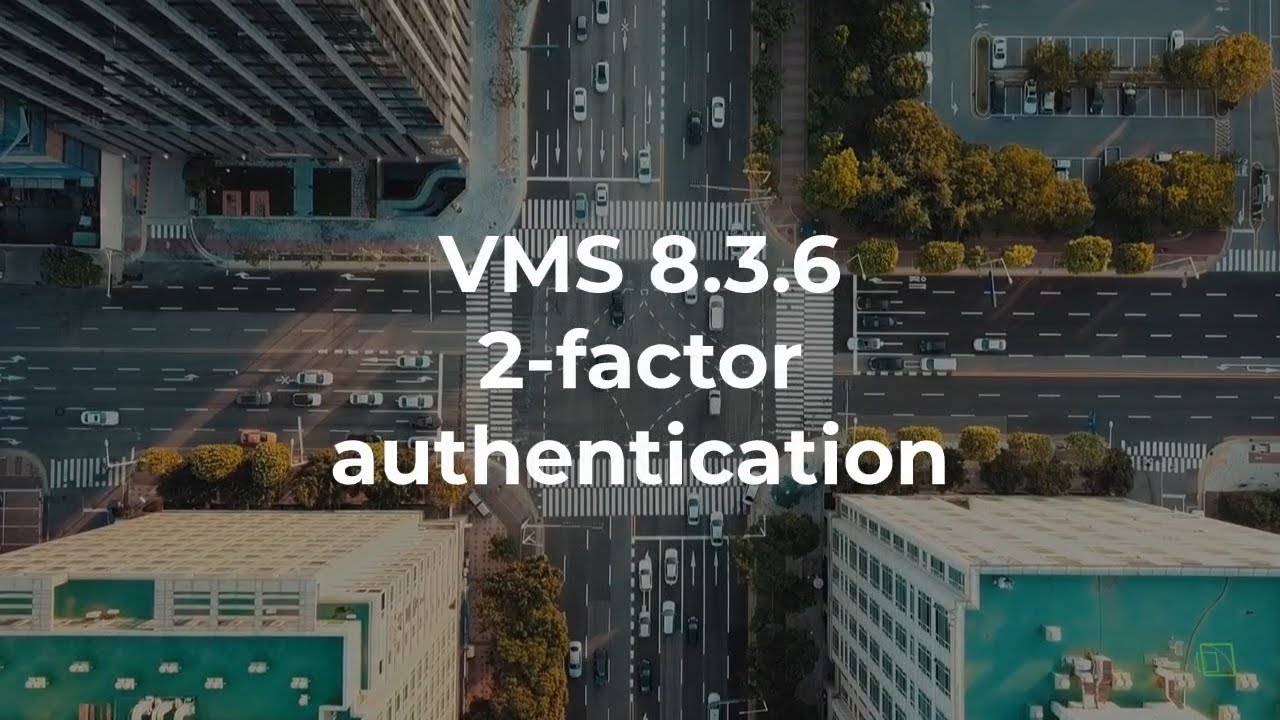 MIRASYS VMS 8.3.6 – NEW FEATURES AND IMPROVEMENTS