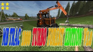 "[""MB TRAC 1000 TURBO"", ""MB TRAC 1000 TURBO FOREST EDITION"", ""Mod Vorstellung Farming Simulator Ls17:MB TRAC 1000 TURBO FOREST EDITION""]"