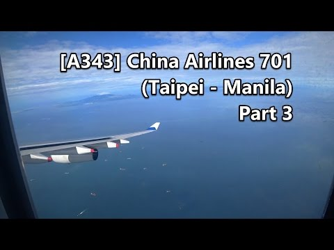 [A340-300] China Airlines 701 Part 3 - Descent + Approach + Landing in Manila [Economy Class]