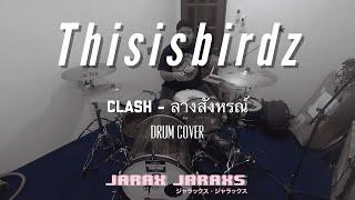 Clash - ลางสังหรณ์ (I Feel Presage) [Drum cover] - THUNDERBIRDz