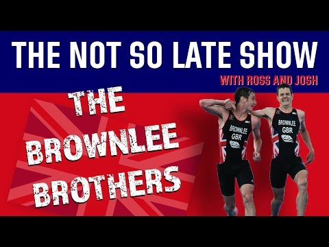 The Not So Late Show presents The Brownlee Brothers