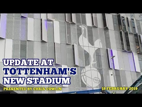 UPDATE AT TOTTENHAMS NEW STADIUM: Unlikely to Open Against Palace and Brighton Due to Cup: 18/02/19
