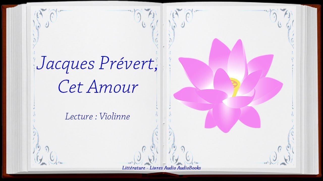 Jacques Prévert Cet Amour Poème Audio