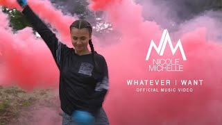 Nicole Michelle - Whatever I Want (Official Music Video)