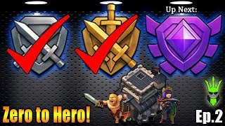 Getting through the Low Leagues! - Zero to Hero: Episode 2 - Clash of Clans - TH9 Push to Legends