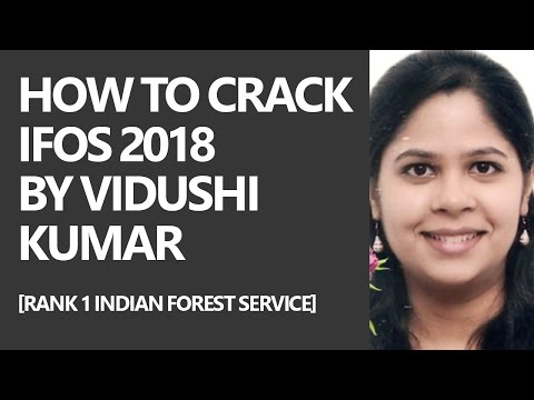[RANK 1 Indian Forest Service] How to crack IFoS 2018 by Vidushi Kumar