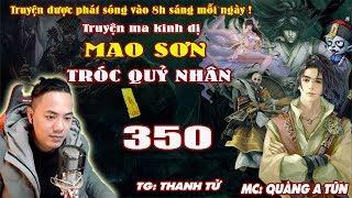 Mao Sơn Tróc Quỷ Nhân [ Tập 350 ] Thân Thế Của Đạo Phong - Truyện ma pháp sư- Quàng A Tũn