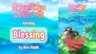 Blessing By Aira Yuuki The Saint S Magic Power Is Omnipotent Opening