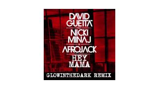David Guetta - Hey Mama (GLOWINTHEDARK remix - sneak peek) ft Nicki Minaj, Bebe Rexha & Afrojack