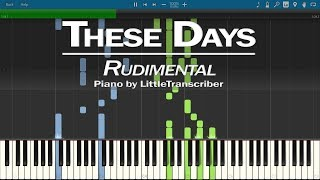 Rudimental - These Days (Piano Cover) ft Jess Glynne, Macklemore & Dan Caplen by LittleTranscriber