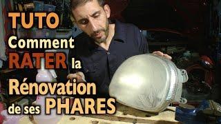 🎓  TUTO: Comment RATER 💩 la Rénovation de ses Phares  😅