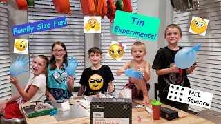 Science For Kids: Mel Chemistry - Experiments with Tin - Family Size Fun!
