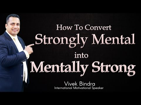 strongly-mental-to-mentally-strong-motivational-video-in-hindi-by-vivek-bindra
