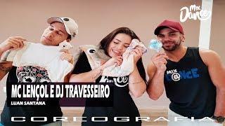 Mc Lençol e Dj Travesseiro - Luan Santana - Coreografia - Mix Dance