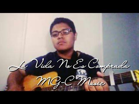 Nuevo Canto - La Vida No Es Comprada de MG-C Music
