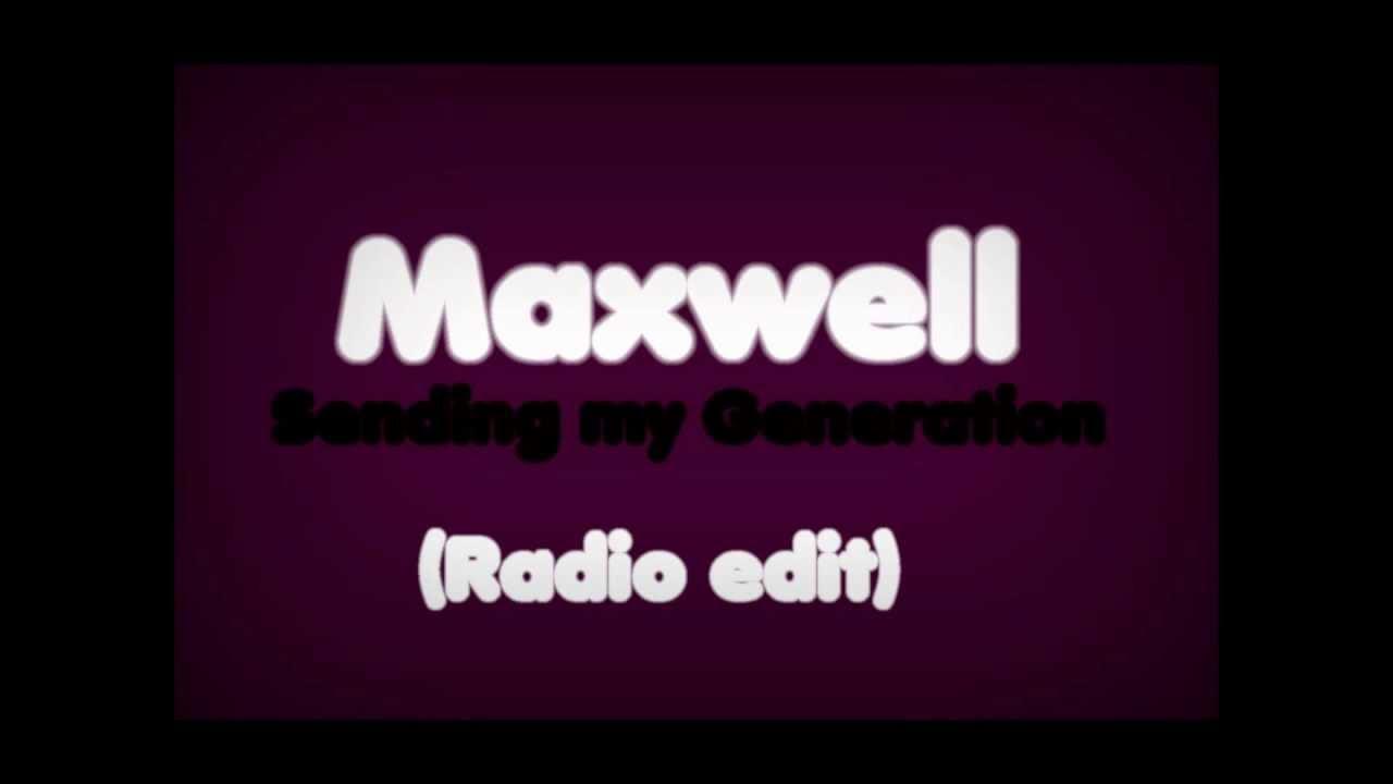 Maxwell - Sending my Generation (Radio edit) HD - YouTube