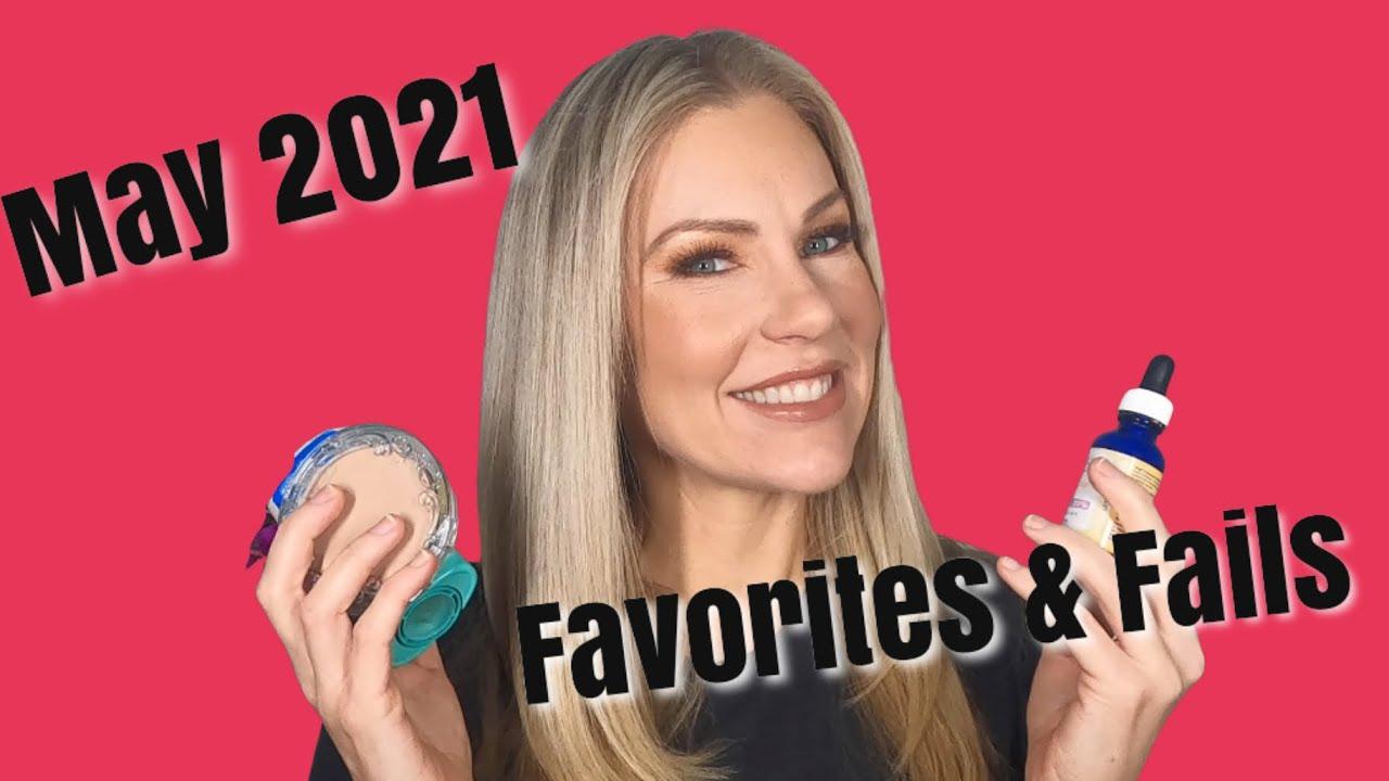 May 2021 Favorites & Fails