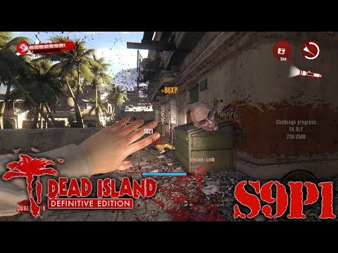 Let's Play Dead Island: Definitive Edition S9P1 |