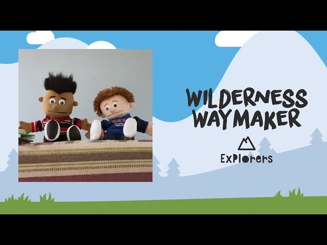 Explorers: Wilderness Waymaker | May 31st