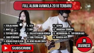 FULL ALBUM AVIWKILA 2018 TERBARU