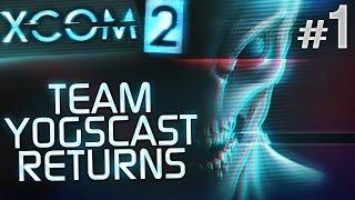 xcom 2 team yogscast returns 1 vigilo confido