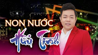 Quang Lê 2018 | Non Nước Hữu Tình | Liveshow Nhạc Hát Trên Quê Hương