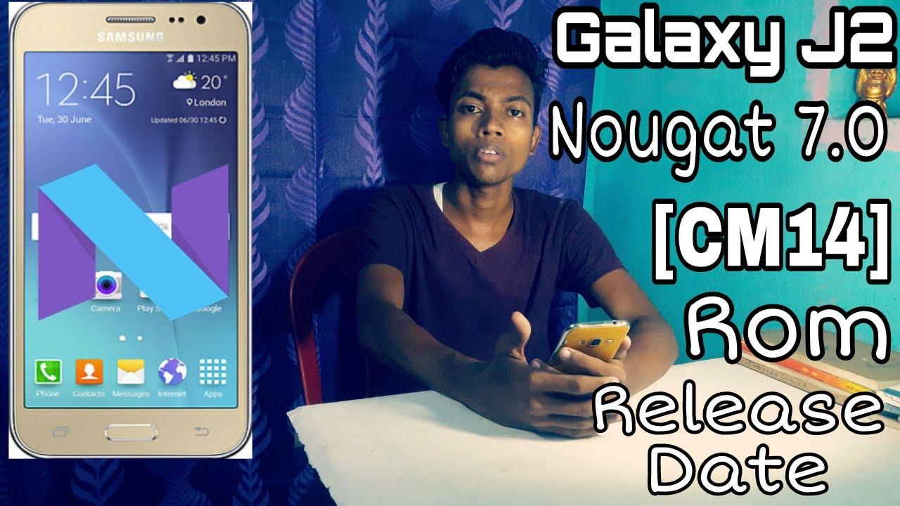 Samsung Galaxy J2 Nougat 7 0 (CM14) Rom Release Date Out