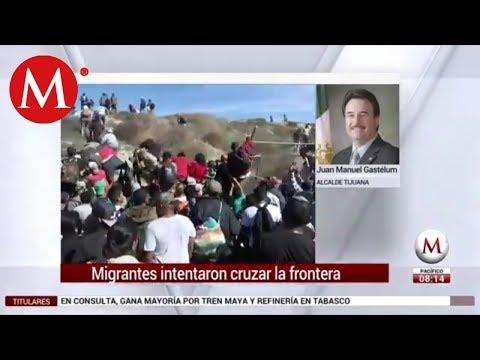 Lo Que Debes Saber - No van a conseguir cruzar la frontera: Alcalde de Tijuana