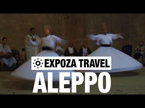 Aleppo (Syria) Vacation Travel Video Guide