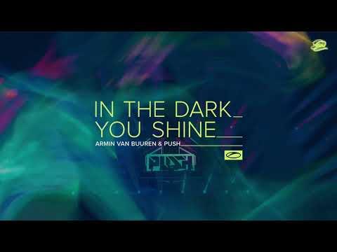 Armin van Buuren & Push - In The Dark You Shine - YouTube