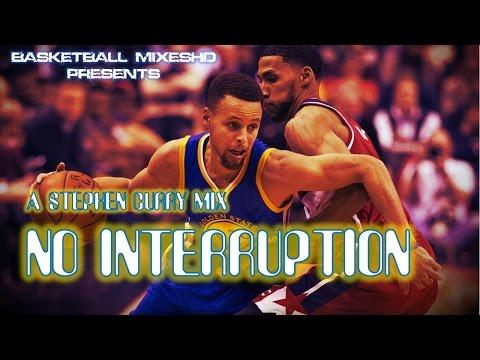 Stephen Curry Mix No interruption