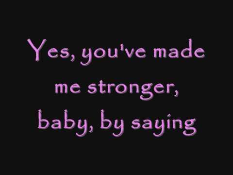 you've made me stronger clear lyrics