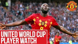United World Cup Player Watch | Lukaku, Pogba, De Gea | World Cup 2018