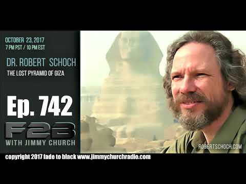 Ep. 742 FADE to BLACK Jimmy Church w/ Dr. Robert Schoch : 4th Pyramid REVEALED : LIVE