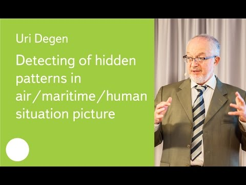 Detecting of hidden patterns in air/maritime/human situation picture - Dr. Uri Degen