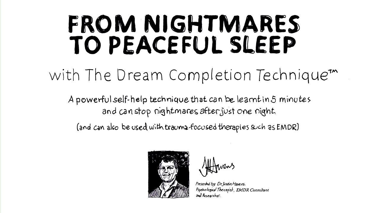 From PTSD Nightmares to Peaceful Sleep with the Dream Completion Technique by Dr Justin Havens (OLD)