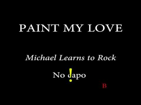 PAINT MY LOVE - MICHAEL LEARNS TO ROCK