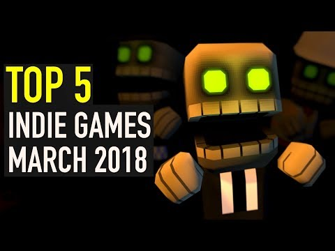 Top 5 Best Looking Indie Games to Watch - March 2018
