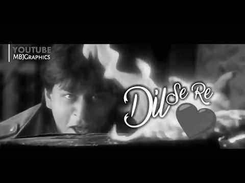 Dilse Re Dil Se Re Whatsapp Status Dil Se Movie Desi Love Status