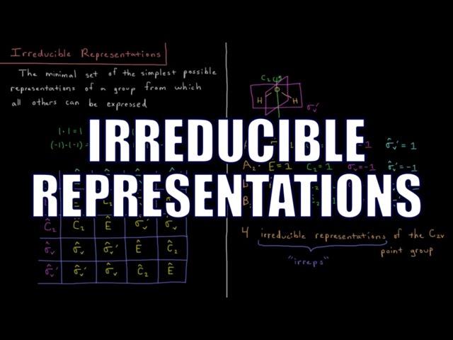 Quantum Chemistry 12.10 - Irreducible Representations