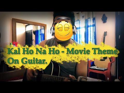 Kal Ho Na Ho | Fingerstyle - Arranged By Me