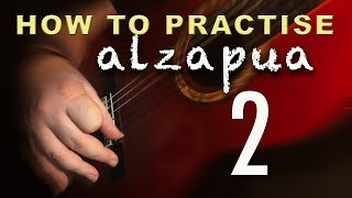 10 - How to Practise Alzapua 2 - Flamenco Guitar Techniques