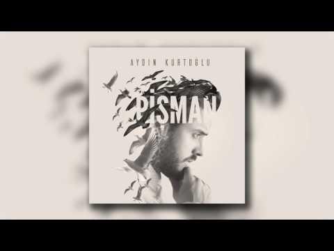 Aydın Kurtoğlu - Öptüm (Akustik Versiyon)