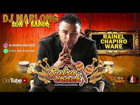 Rainel Chapiro - Ware - Dj Marlong Son & Sabor 2018