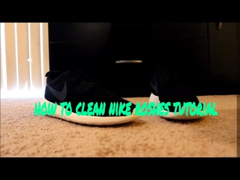 how to clean Nike roshes tutorial