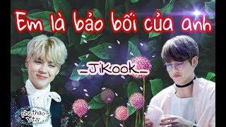 [BTS FILM] (JiKook) Em là bảo bối của anh *Chap 1* H NẶNG